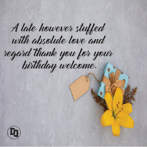 Belated Thank You Messages for Birthday Wishes